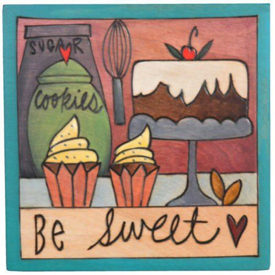 Be Sweet Small Wood Plaque by Sticks