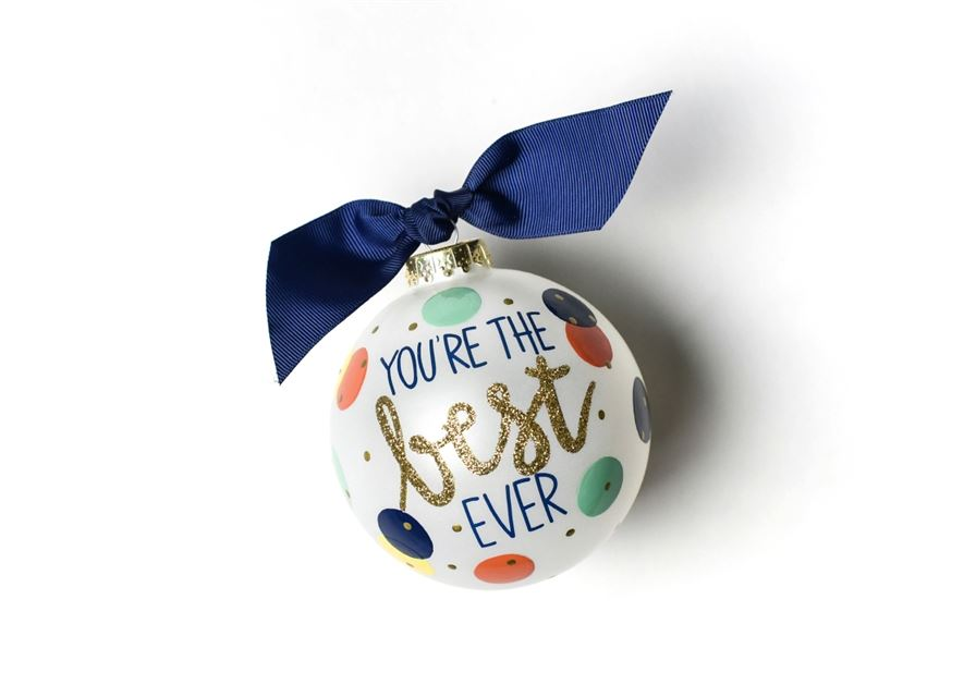 You're the Best Ever Glass Ornament by Coton Colors
